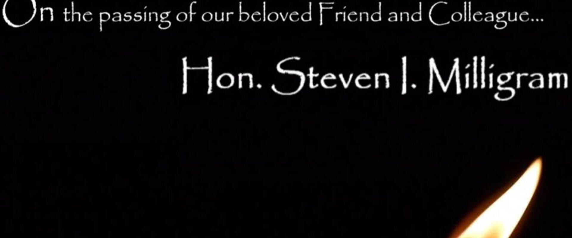 Honorable Steven I. Milligram Memorial Program